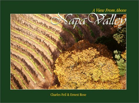 Charles Feil Napa Valley A View From Above