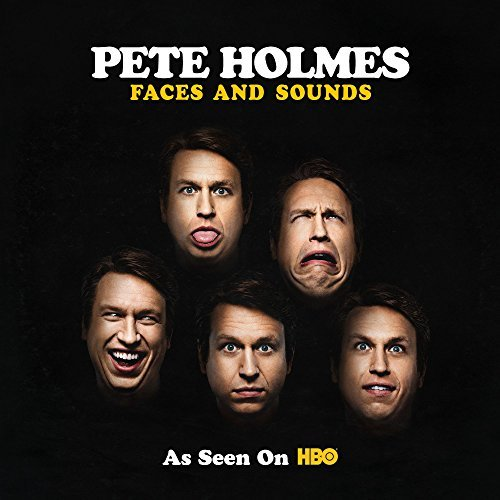Pete Holmes Faces & Sounds