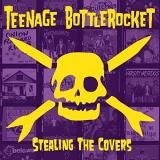 Teenage Bottlerocket Stealing The Covers
