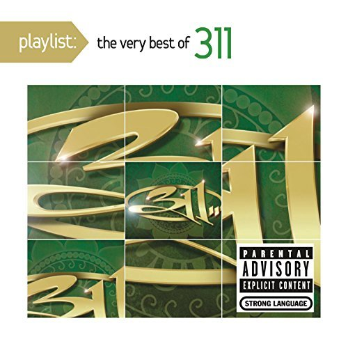311 Playlist The Very Best Of 311 Explicit Clean Version