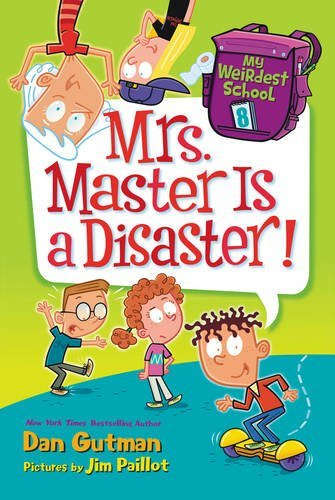 Dan Gutman Mrs. Master Is A Disaster!