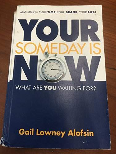 Gail Lowney Alofsin Your Someday Is Now