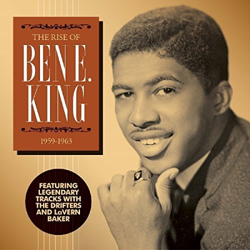 Ben E. King The Rise Of Ben E. King 1959 1963