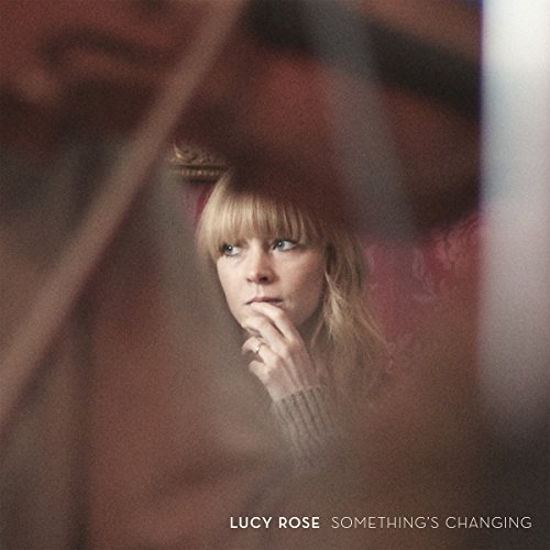 Lucy Rose Something's Changing