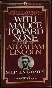 Stephen B. Oates With Malice Toward None The Life Of Abraham Lincoln