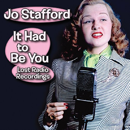 Jo Stafford It Had To Be You Lost Radio Recordings