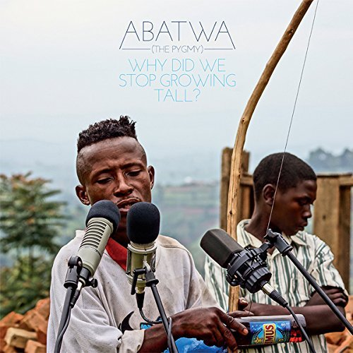 Abatwa (the Pygmy) Why Did We Stop Growing Tall? Lp