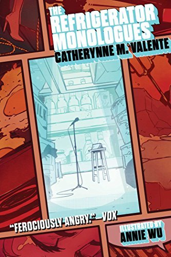 Catherynne M. Valente The Refrigerator Monologues Reprint