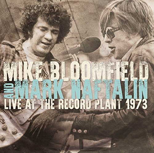 Mike Bloomfield & Mark Naftalin Live At The Record Plant 1973