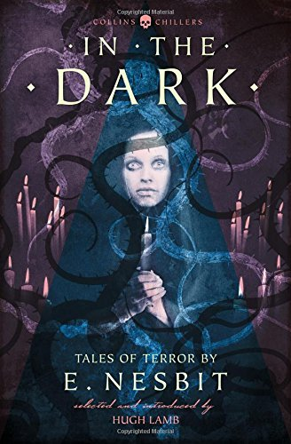 E. Nesbit In The Dark Tales Of Terror By E. Nesbit (collins Chillers) Revised