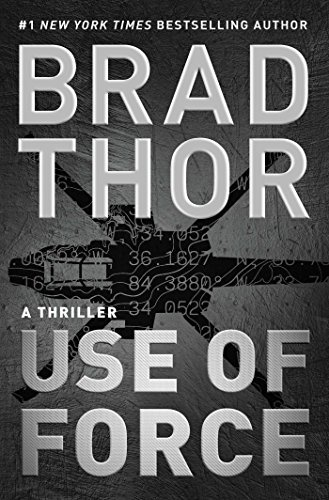 Brad Thor Use Of Force A Thriller
