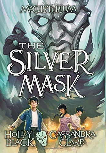 Holly Black The Silver Mask (magisterium Book 4)
