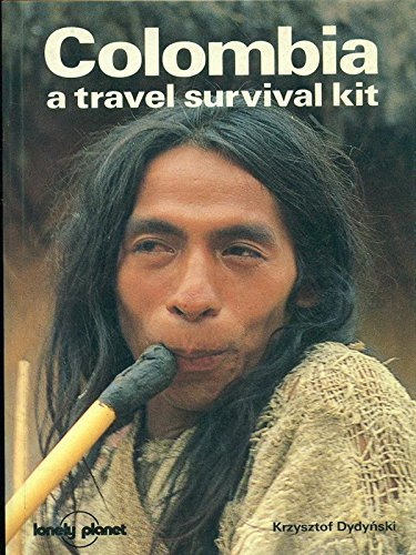 Krzysztof Dydynski Colombia A Travel Survival Kit