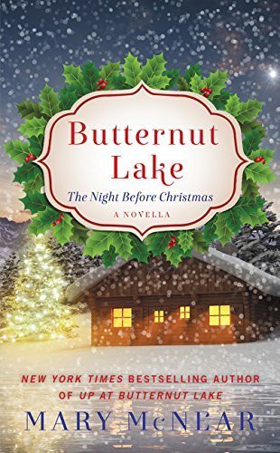 Mary Mcnear Butternut Lake The Night Before Christmas A Novella