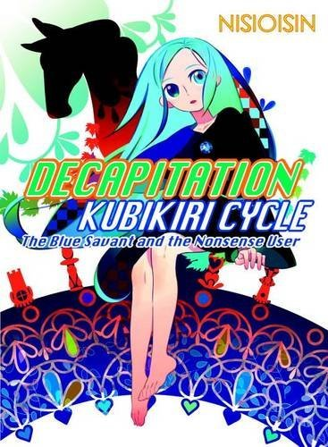 Nisioisin Decapitation Kubikiri Cycle