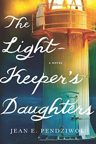 Jean E. Pendziwol The Lightkeeper's Daughters