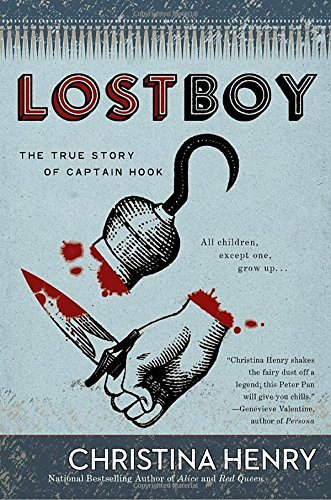 Christina Henry Lost Boy The True Story Of Captain Hook