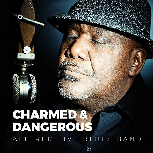 Altered Five Blues Band Charmed & Dangerous