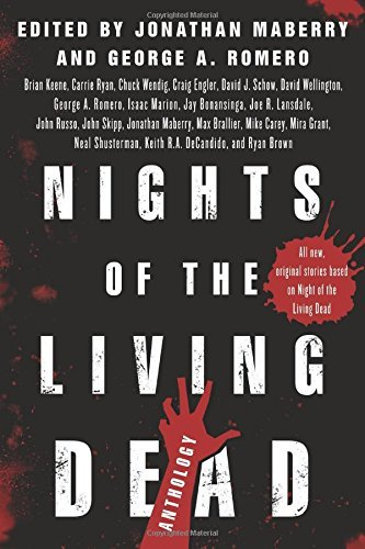 Jonathan Maberry Nights Of The Living Dead An Anthology