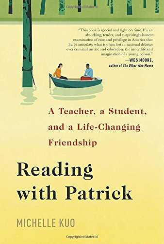 Michelle Kuo Reading With Patrick A Teacher A Student And A Life Changing Friends