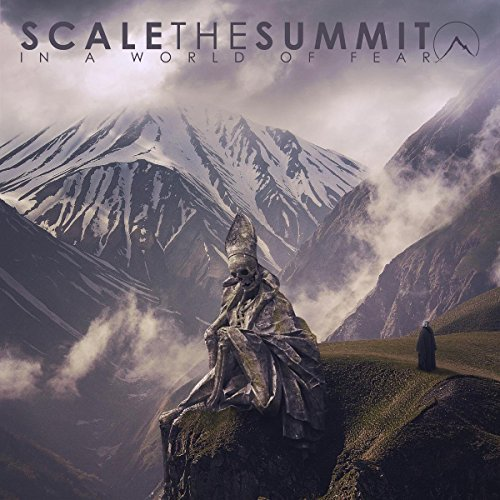 Scale The Summit In A World Of Fear