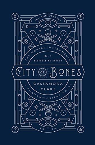 Cassandra Clare City Of Bones 10th Anniversary Edition Special