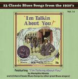 I'm Talkin About You 23 Classic Blues Songs From The 1920s Vol. 14