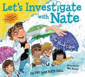 Nate Ball Let's Investigate With Nate #1 The Water Cycle