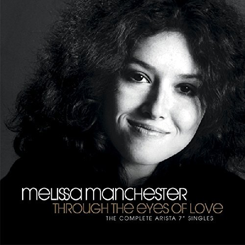 "Melissa Manchester Through The Eyes Of Love The Complete Arista 7"" Singles 2cd"