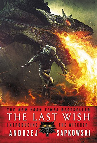 Andrzej Sapkowski The Last Wish Introducing The Witcher