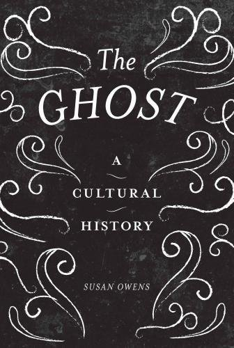 Susan Owens The Ghost A Cultural History