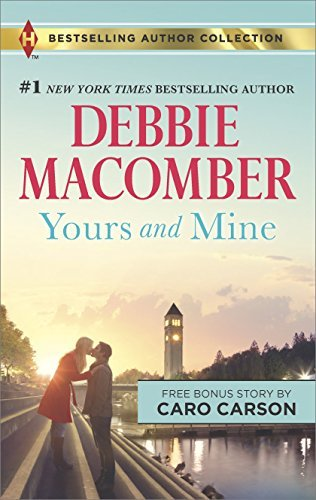 Debbie Macomber Yours And Mine & The Bachelor Doctor's Bride