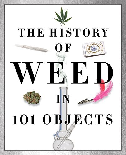 Media Lab Books The History Of Weed In 101 Objects