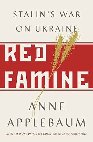 Anne Applebaum Red Famine Stalin's War On Ukraine