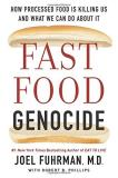 Joel Fuhrman Fast Food Genocide How Processed Food Is Killing Us And What We Can