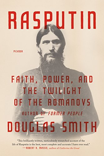 Douglas Smith Rasputin Faith Power And The Twilight Of The Romanovs