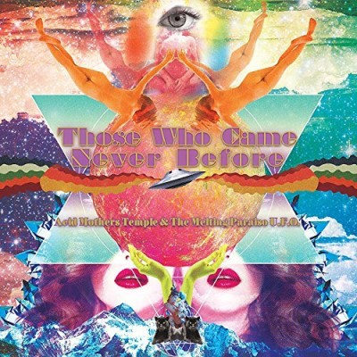 Acid Mothers Temple Those Who Came Never Before