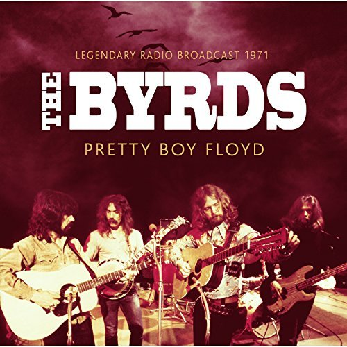 Byrds Pretty Boy Floyd