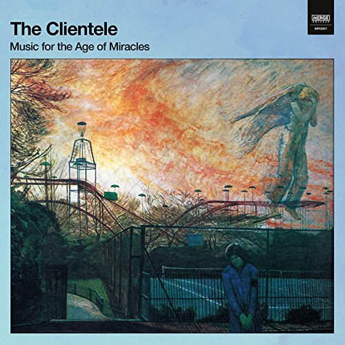 The Clientele Music For The Age Of Miracles