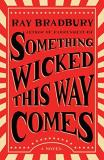Ray Bradbury Something Wicked This Way Comes