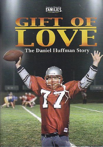Gift Of Love The Daniel Huffman Story Gift Of Love The Daniel Huffman Story