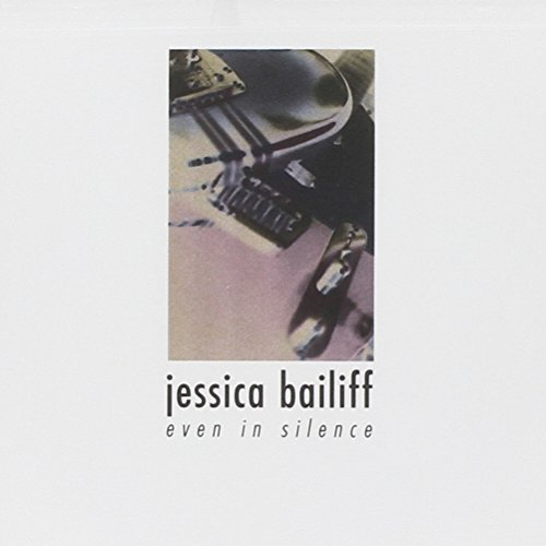 Jessica Bailiff Even In Silence