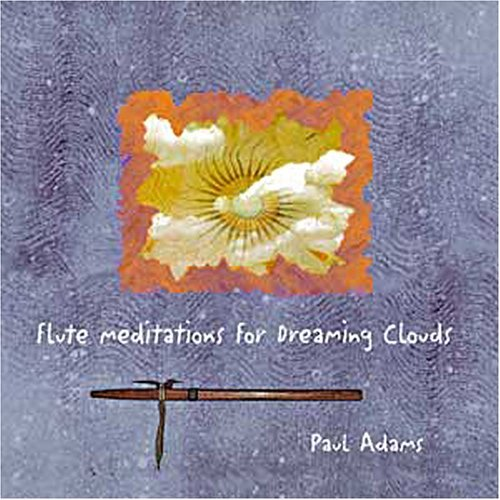 Paul Adams Flute Meditations For Dreaming