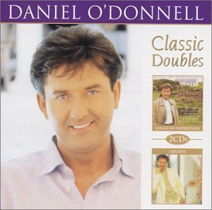 Daniel O'donnell Songs Of Inspiration & I Belie