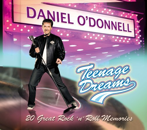 Daniel O'donnell Teenage Dreams