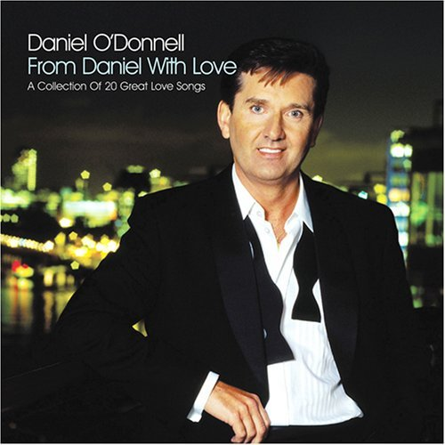 Daniel O'donnell From Daniel With Love