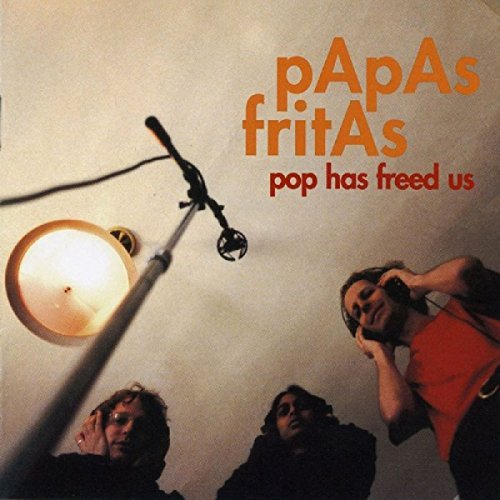Papas Fritas Pop Has Freed Us Incl. DVD