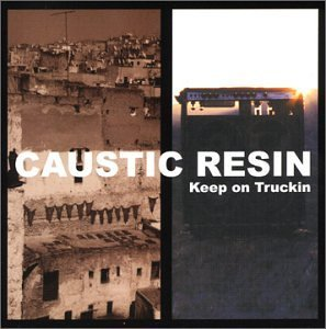 Caustic Resin Keep On Truckin'