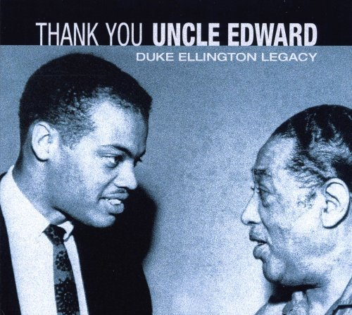 Duke Ellington Legacy Thank You Uncle Edward
