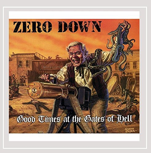 Zero Down Good Timesat The Gates Of Hell